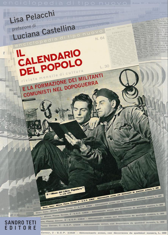 Lisa Pelacchi Il Calendario del Popolo  e la formazione dei militanti comunisti nel Dopoguerranovità 2017