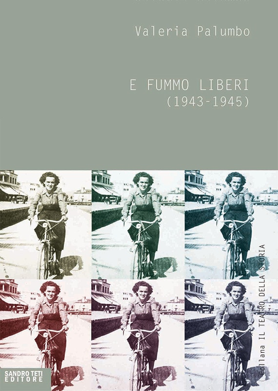 Valeria Palumbo And We Were Free (1943-1945)
