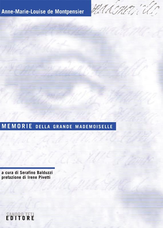 Anne-Marie-Louise de Montpensier Memorie della Grande Mademoiselle