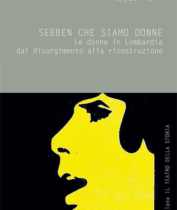 Magda Poli Sebben che siamo donne – Le donne in Lombardia dal risorgimento alla ricostruzione