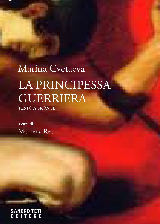 Marina CvetaevaLa principessa guerriera