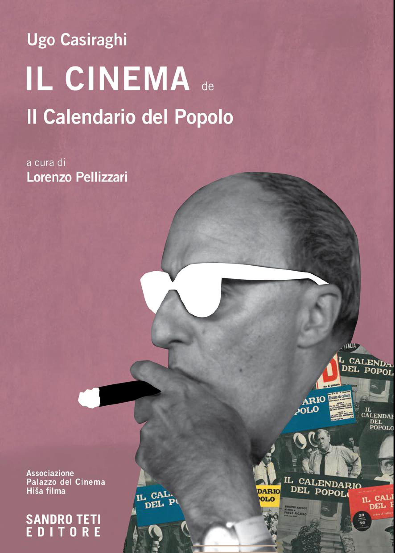 Ugo CasiraghiIl cinema del Calendario del Popolonovità 2017