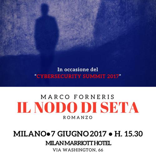 """Il nodo di seta − Milano, in occasione del """"Cybersecurity Summit 2017"""""""