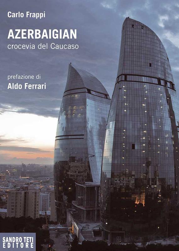 Carlo Frappi Azerbaigian crocevia del Caucaso