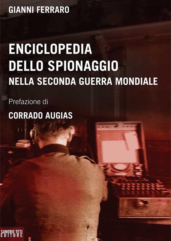 Gianni Ferraro Enciclopedia dello spionaggio nella Seconda guerra mondiale