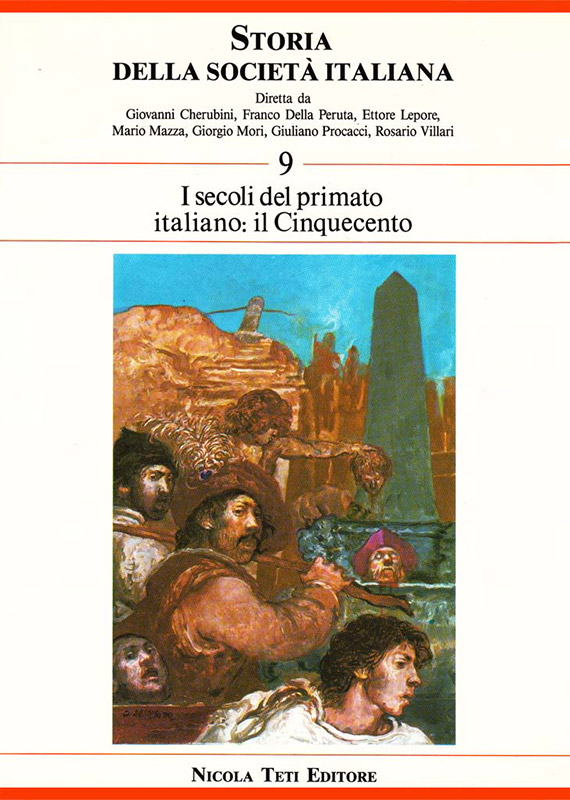 Volume 9 The Age of the Italian Primacy. The Sixteenth Century