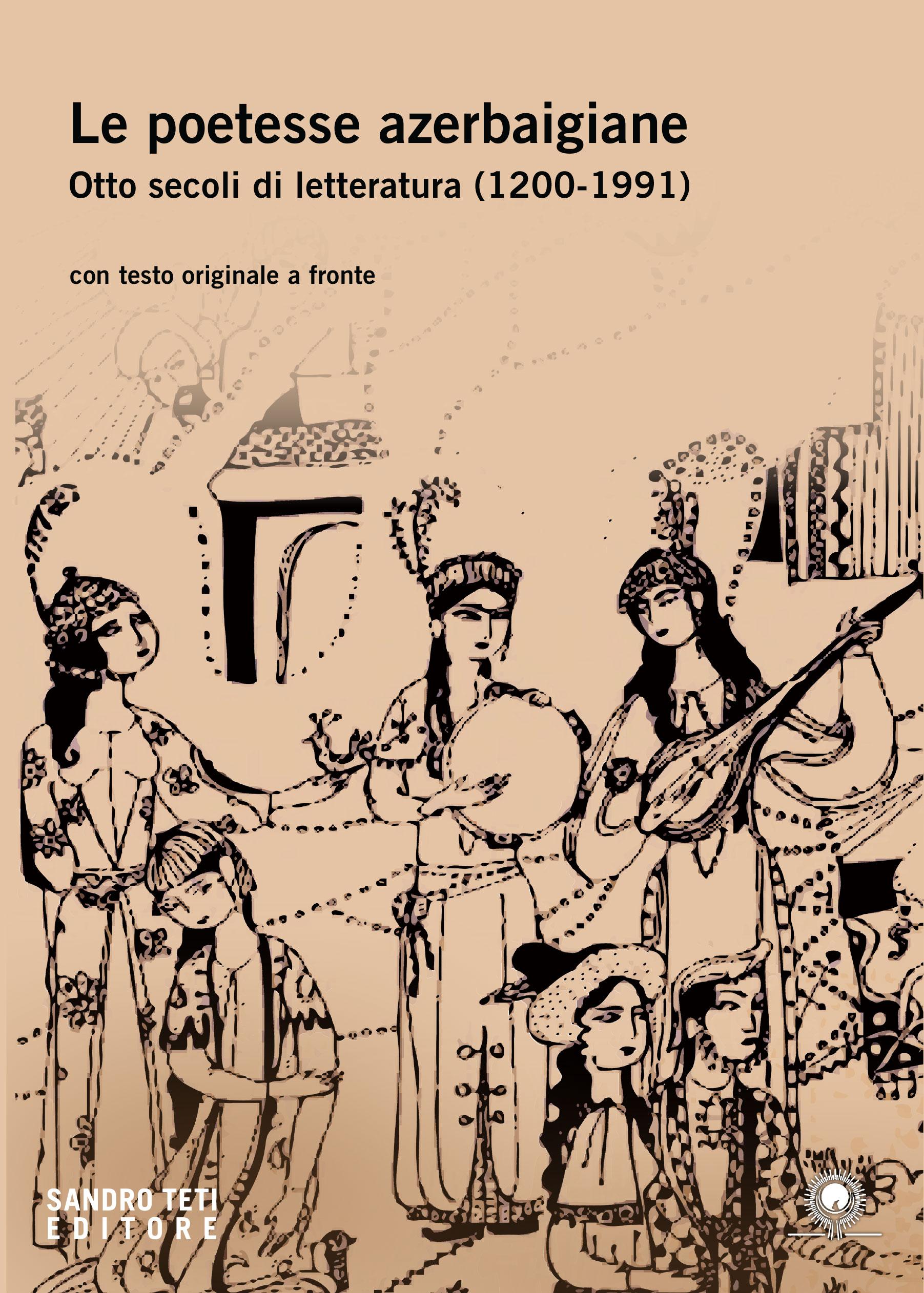 Le poetesse azerbaigiane. Otto secoli di letteratura (1200-1991)