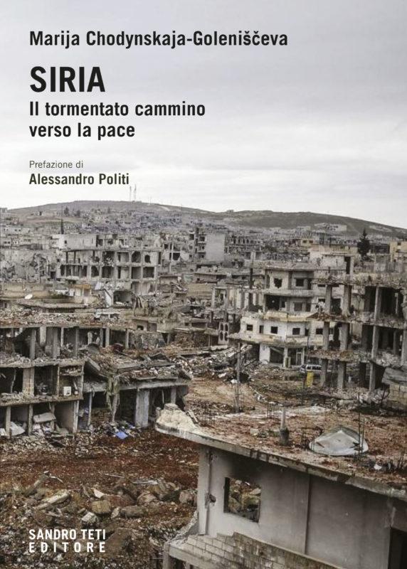 Marija Chodynskaja Goleniščeva – Siria. Il tormentato cammino verso la pace