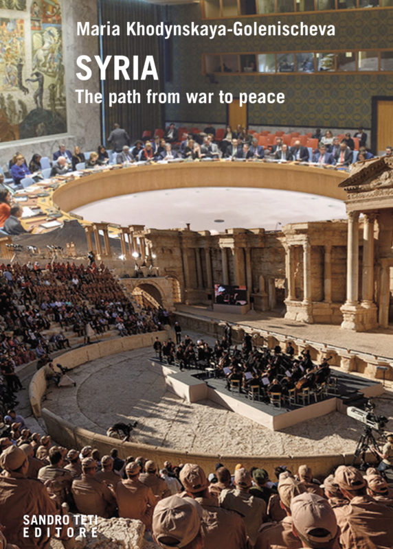 Maria Khodynskaya-Golenischeva – Syria. The path from war to peace