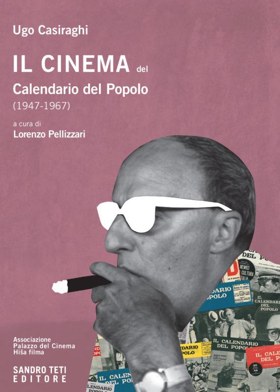 Ugo Casiraghi – Il cinema del Calendario del Popolo