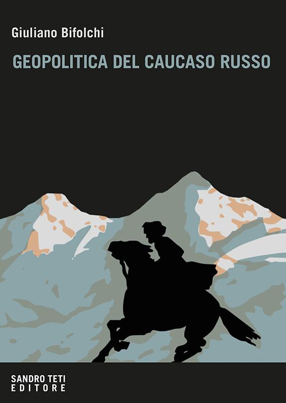 Giuliano Bifolchi – Geopolitica del Caucaso russo