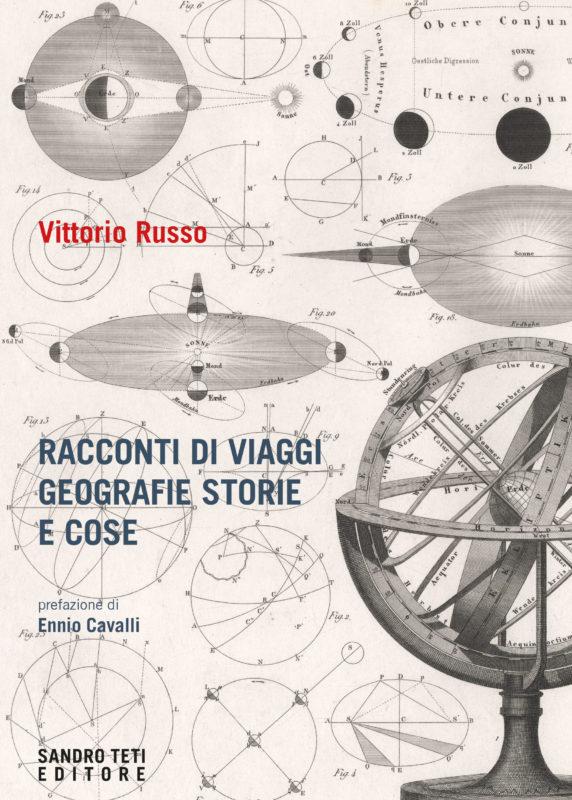 Vittorio Russo – Racconti di viaggi geografie storie e cose